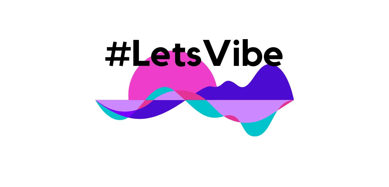#LetsVibe